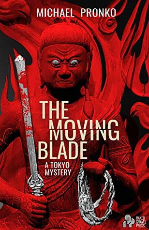 The Moving Blade (Detective Hiroshi, #2)