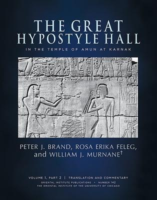 The Great Hypostyle Hall in the Temple of Amun at Karnak. Volume 1, Part 2 (Translation and Commentary) and Part 3 (Figures and Plates)