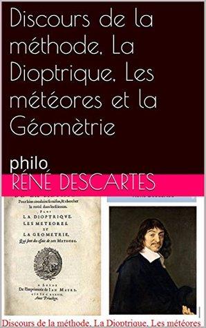 Discours de la méthode, La Dioptrique, Les météores et la Géomètrie: philo