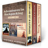 Adventures in Backpacking Box Set: Down and Out in Kathmandu, Holiday Gone Wrong, Notes of a Naive Traveler