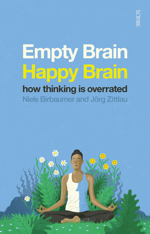 Empty Brain — Happy Brain: how thinking is overrated