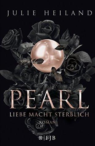 Pearl – Liebe macht sterblich
