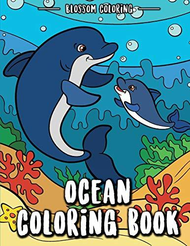 Ocean Coloring Book: Underwater World Coloring Book Relaxation for Kids & Adults – Shark, Dolphin, Tropical Fish, Tiger Fish, Whales, Sea Turtles, Coral Reefs etc.