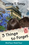 3 Things to Forget by Cynthia T. Toney