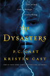 The Dysasters (The Dysasters #1) by P.C. Cast