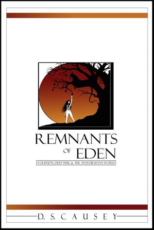 Remnants of Eden: Evolution, Deep-Time,  the Antediluvian World