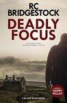 Deadly Focus: (DI Jack Dylan 1)