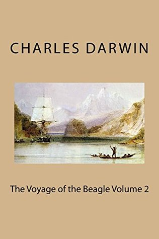 The Voyage of the Beagle Volume 2