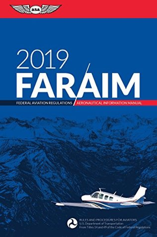 FAR/AIM 2019 by Federal Aviation Administra...