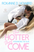 The Hotter They Come by Roxanne D. Howard