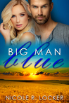Big Man Blue (Big Man Blue, #1)