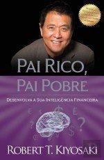 Pai Rico, Pai Pobre Desenvolva a sua inteligência financeira
