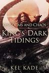 Kingdoms And Chaos (King's Dark Tidings, #4)