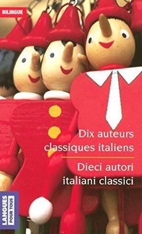 Dix auteurs classiques italiens Dieci aurori italiani classici