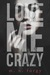 Love Me Crazy by M.N. Forgy
