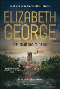 Det straff hon förtjänar by Elizabeth  George