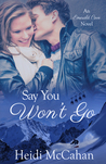 Say You Won't Go (Emerald Cove #2)