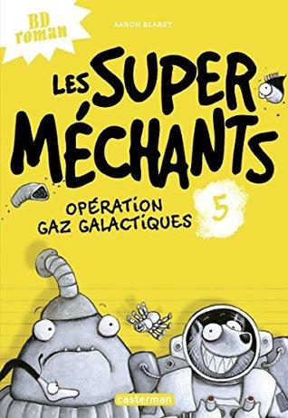 Les super méchants (Tome 5) - Opération Gaz galactiques
