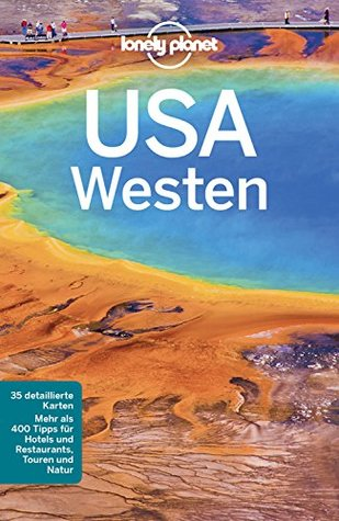 Lonely Planet Reiseführer USA Westen: mit Downloads aller Karten (Lonely Planet Reiseführer E-Book)