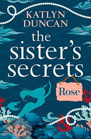 Rose (The Sister's Secrets #1)