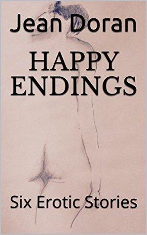 Happy Endings: Six Erotic Stories