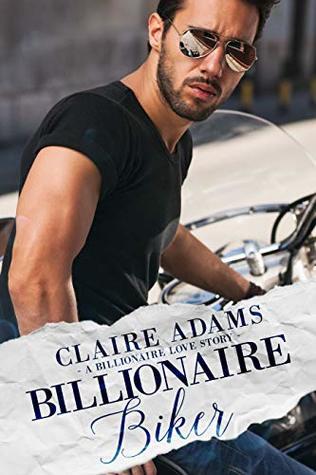 Billionaire Biker by Claire Adams