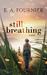Still Breathing by E.A. Fournier