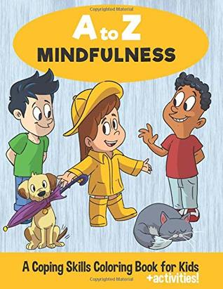 A to Z Mindfulness: A coping skills coloring book for kids
