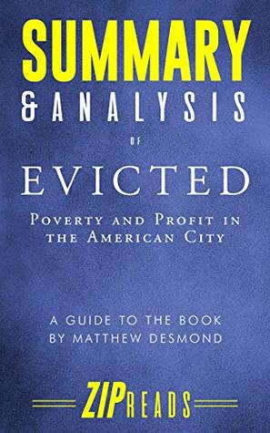 Summary & Analysis of Evicted: Poverty and Profit in the American City   A Guide to the Book by Matthew Desmond