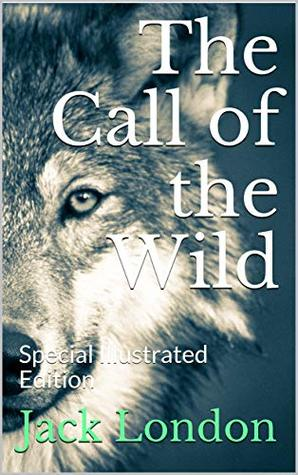 The Call of the Wild: Special Illustrated Edition