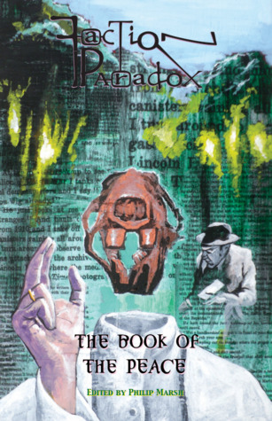 Faction Paradox: The Book of the Peace (Faction Paradox, #16)