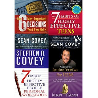 6 Most important decisions, 7 habits of highly effective teens, people personal workbook and wisdom from rich dad poor dad [hardcover] 4 books collection set