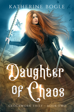 Daughter of Chaos (Clockwork Thief #2)