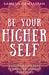 Be Your Higher Self by Samesh Ramjattan