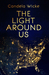 The Light Around Us by Candela Wicke