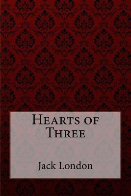 Hearts of Three Jack London