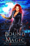 Bound by Magic (Magic Awakened Book 1)
