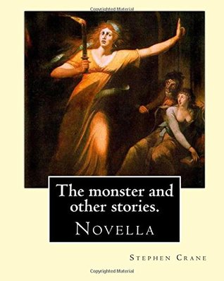 The Monster and Other Stories. by: Stephen Crane.: The Monster Is an 1898 Novella by American Author Stephen Crane (1871-1900). the Story Takes Place in the Small, Fictional Town of Whilomville, New York.