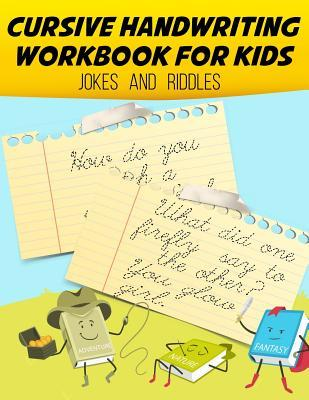 Cursive Handwriting Workbook: Jokes and Riddle for Kids: Cursive Handwriting Workbook for Kids and Teens (Jokes and Riddle Cursive Writing Practice Book for Beginners)