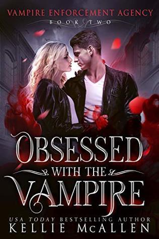Obsessed with the Vampire (Vampire Enforcement Agency #2)