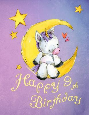 "Happy 9th Birthday: School Notebook, Personal Journal or Dairy, 105 Lined Pages to Write In, Cute Unicorn Sitting on Moon, Birthday Gifts for 9 Year Old Girls, Children, Kids, Daughter, Granddaughter, Book Size 8 1/2"" X 11"""
