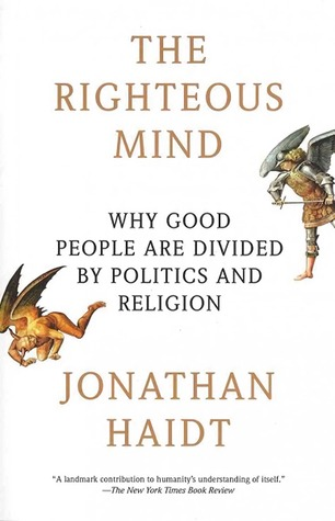 The Righteous Mind: Why Good People Are Divided by Politics and Religion (Hardcover)