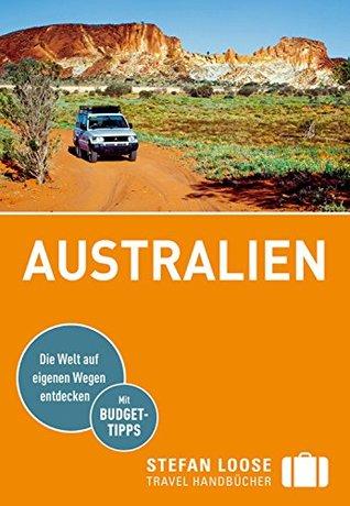 Stefan Loose Reiseführer Australien: mit Downloads aller Karten (Stefan Loose Travel Handbücher E-Book)