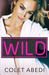 Wild by Colet Abedi