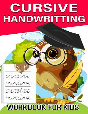 Cursive Handwriting Workbook: Cursive Handwriting Workbook for Kids and Teens (Cursive Writing Practice Book for Beginners)