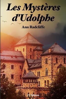 Les Myst�res d'Udolphe: (version Int�grale Revue Et Corrig�e: Tome I - Tome II / 6 Volumes))