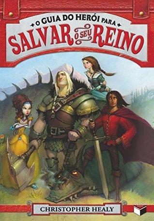 O guia do herói para salvar o seu reino - Liga dos príncipes - vol. 1