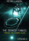 Through the Looking Glass (The Zenkoti Fables, #2)