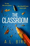 The Classroom by A.L. Bird