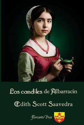 Los Candiles de Albarracin por Edith Scott Saavedra
